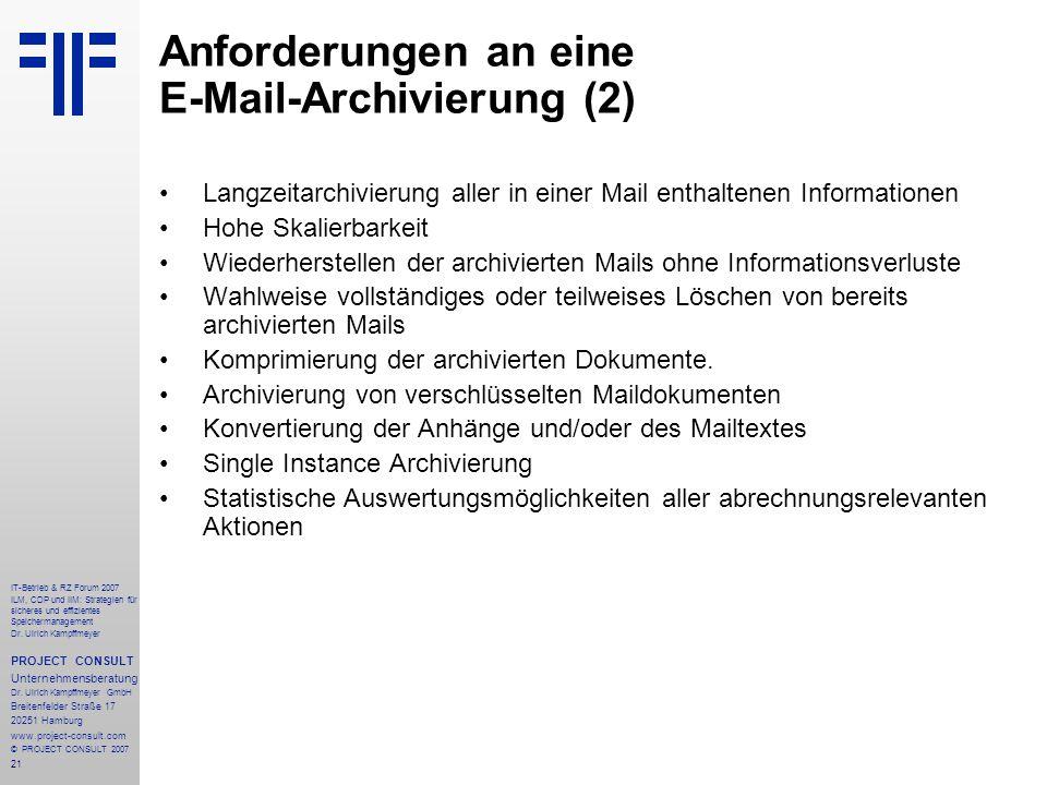 21 IT-Betrieb & RZ Forum 2007 ILM, CDP und IIM: Strategien für sicheres und effizientes Speichermanagement Dr.