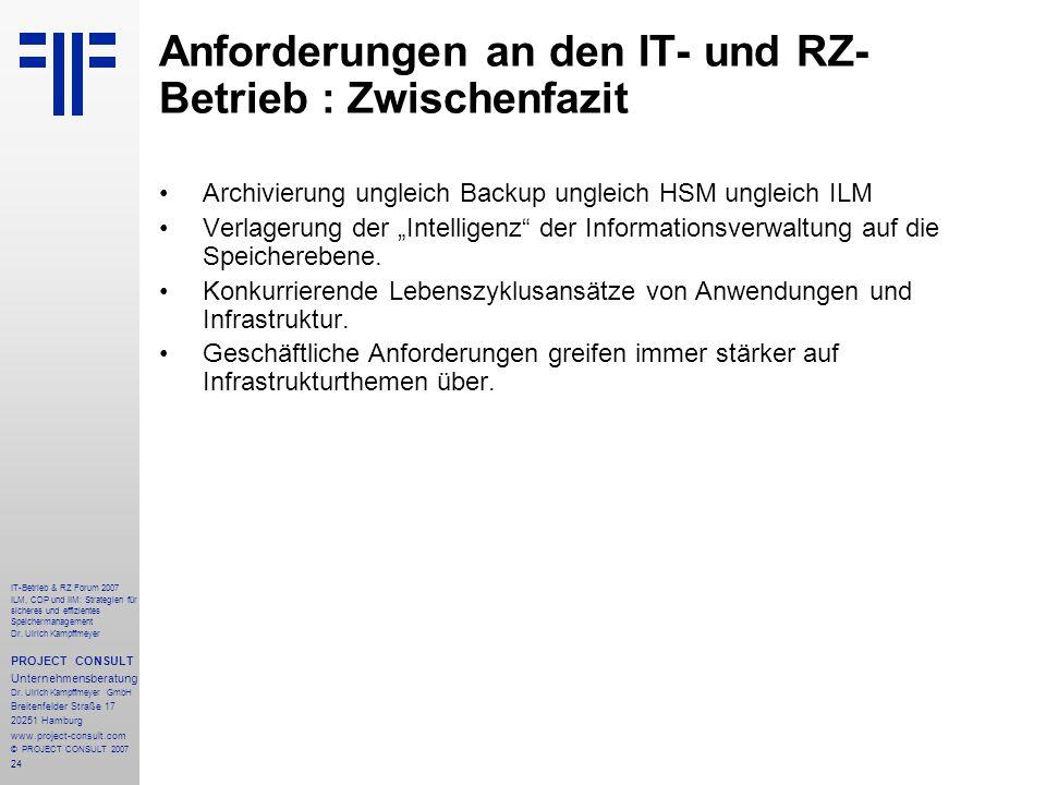 24 IT-Betrieb & RZ Forum 2007 ILM, CDP und IIM: Strategien für sicheres und effizientes Speichermanagement Dr.