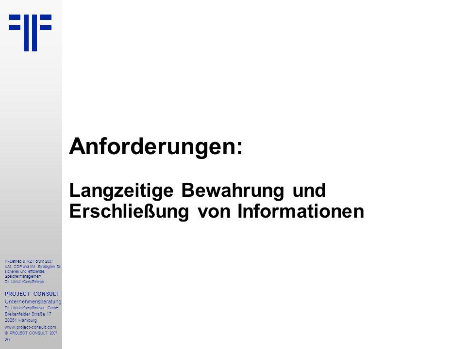 26 IT-Betrieb & RZ Forum 2007 ILM, CDP und IIM: Strategien für sicheres und effizientes Speichermanagement Dr.