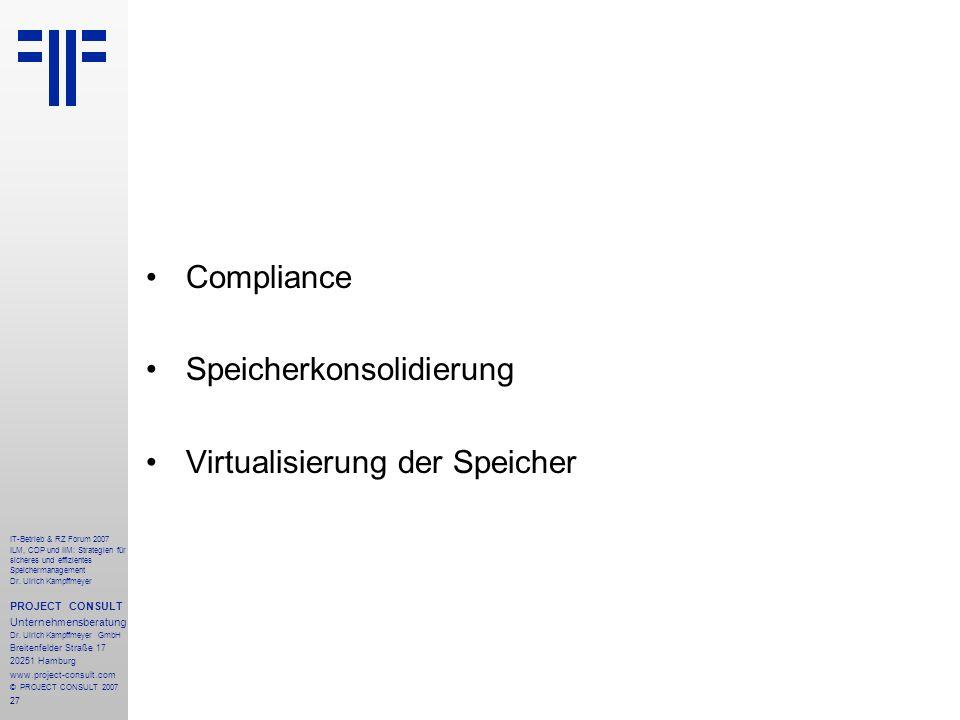 27 IT-Betrieb & RZ Forum 2007 ILM, CDP und IIM: Strategien für sicheres und effizientes Speichermanagement Dr.