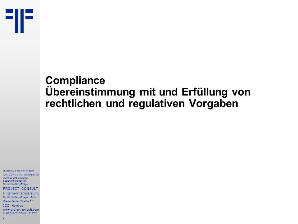 28 IT-Betrieb & RZ Forum 2007 ILM, CDP und IIM: Strategien für sicheres und effizientes Speichermanagement Dr.