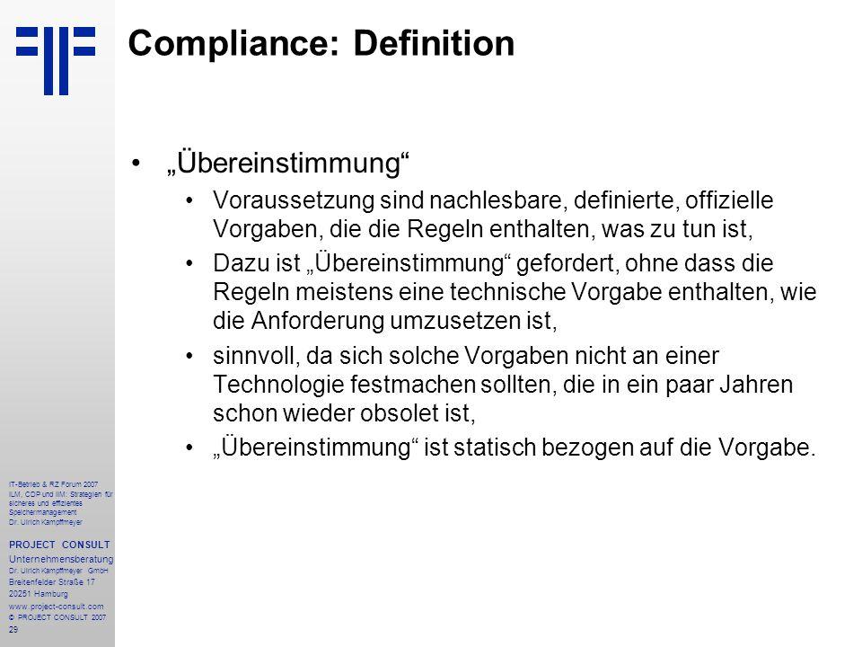 29 IT-Betrieb & RZ Forum 2007 ILM, CDP und IIM: Strategien für sicheres und effizientes Speichermanagement Dr.
