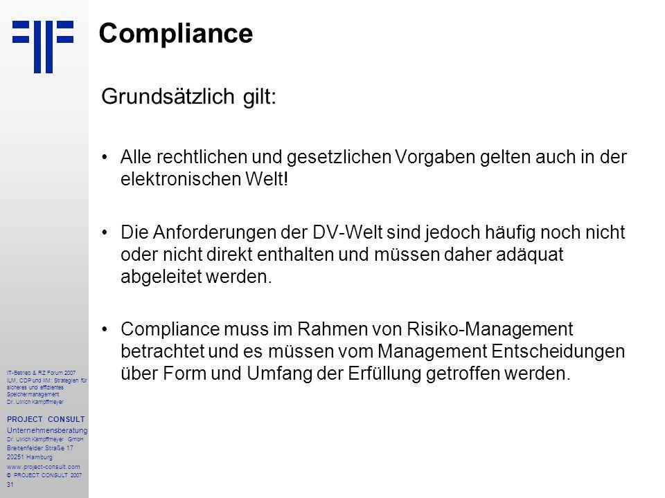 31 IT-Betrieb & RZ Forum 2007 ILM, CDP und IIM: Strategien für sicheres und effizientes Speichermanagement Dr.