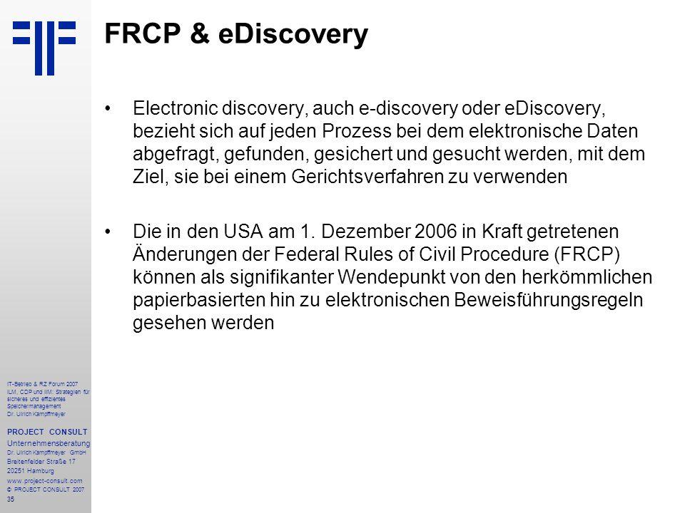 35 IT-Betrieb & RZ Forum 2007 ILM, CDP und IIM: Strategien für sicheres und effizientes Speichermanagement Dr.