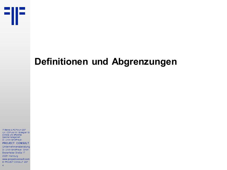 4 IT-Betrieb & RZ Forum 2007 ILM, CDP und IIM: Strategien für sicheres und effizientes Speichermanagement Dr.
