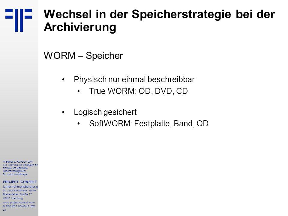 48 IT-Betrieb & RZ Forum 2007 ILM, CDP und IIM: Strategien für sicheres und effizientes Speichermanagement Dr.
