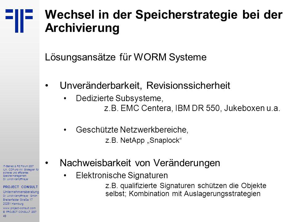 49 IT-Betrieb & RZ Forum 2007 ILM, CDP und IIM: Strategien für sicheres und effizientes Speichermanagement Dr.