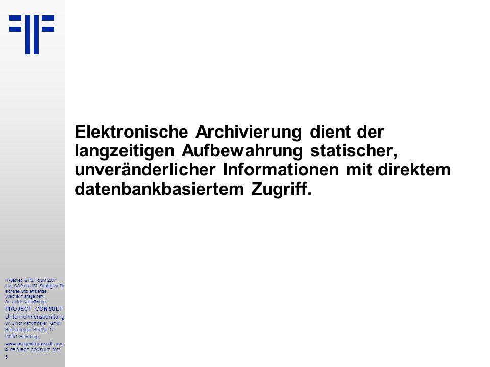 5 IT-Betrieb & RZ Forum 2007 ILM, CDP und IIM: Strategien für sicheres und effizientes Speichermanagement Dr.