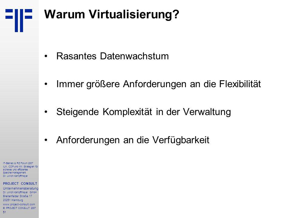 51 IT-Betrieb & RZ Forum 2007 ILM, CDP und IIM: Strategien für sicheres und effizientes Speichermanagement Dr.
