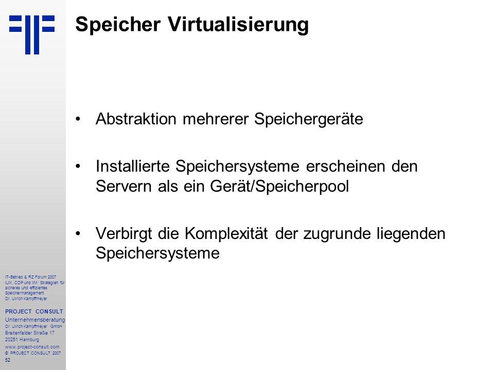 52 IT-Betrieb & RZ Forum 2007 ILM, CDP und IIM: Strategien für sicheres und effizientes Speichermanagement Dr.