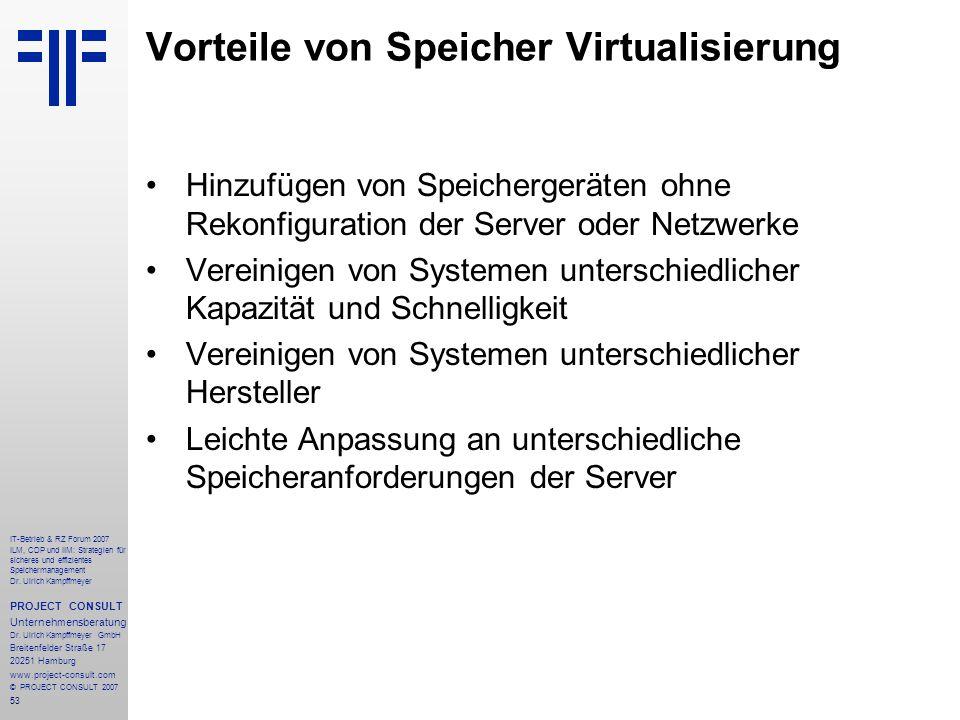 53 IT-Betrieb & RZ Forum 2007 ILM, CDP und IIM: Strategien für sicheres und effizientes Speichermanagement Dr.