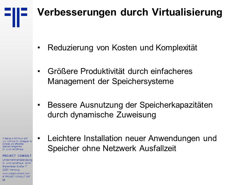 55 IT-Betrieb & RZ Forum 2007 ILM, CDP und IIM: Strategien für sicheres und effizientes Speichermanagement Dr.