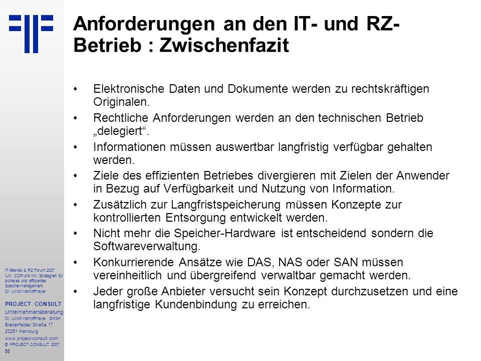 56 IT-Betrieb & RZ Forum 2007 ILM, CDP und IIM: Strategien für sicheres und effizientes Speichermanagement Dr.