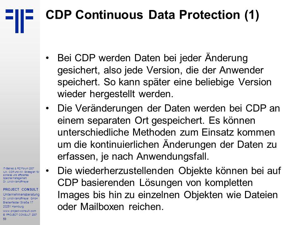 59 IT-Betrieb & RZ Forum 2007 ILM, CDP und IIM: Strategien für sicheres und effizientes Speichermanagement Dr.