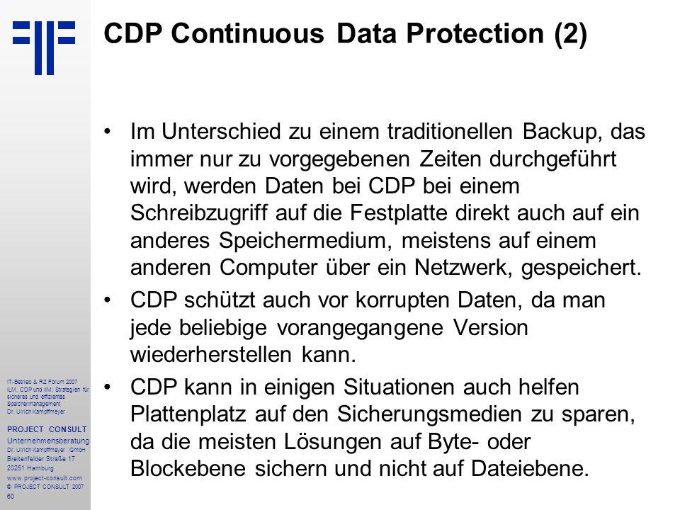 60 IT-Betrieb & RZ Forum 2007 ILM, CDP und IIM: Strategien für sicheres und effizientes Speichermanagement Dr.