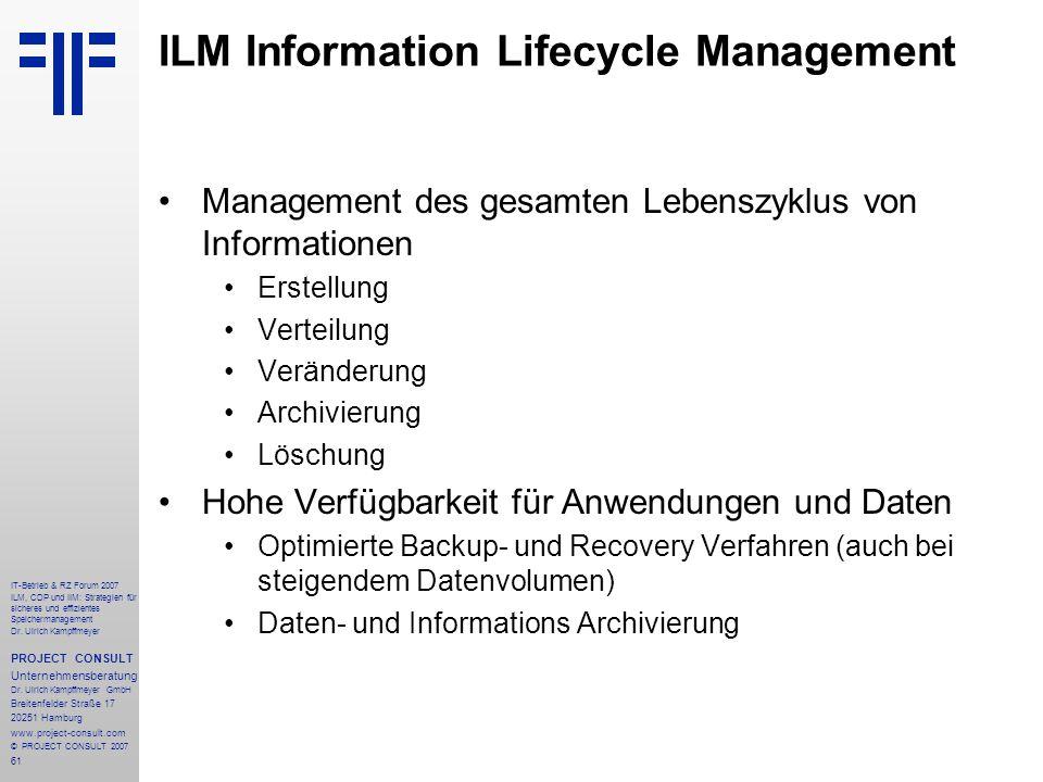 61 IT-Betrieb & RZ Forum 2007 ILM, CDP und IIM: Strategien für sicheres und effizientes Speichermanagement Dr.