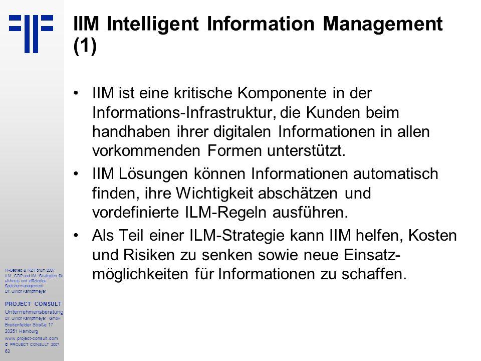 63 IT-Betrieb & RZ Forum 2007 ILM, CDP und IIM: Strategien für sicheres und effizientes Speichermanagement Dr.