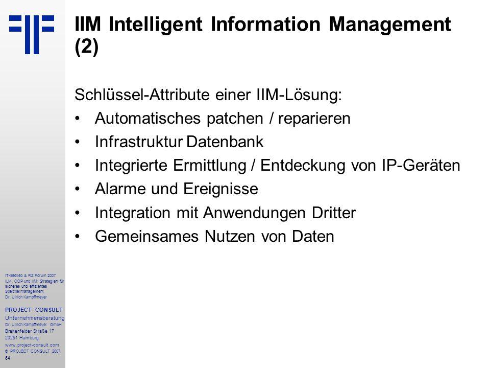 64 IT-Betrieb & RZ Forum 2007 ILM, CDP und IIM: Strategien für sicheres und effizientes Speichermanagement Dr.
