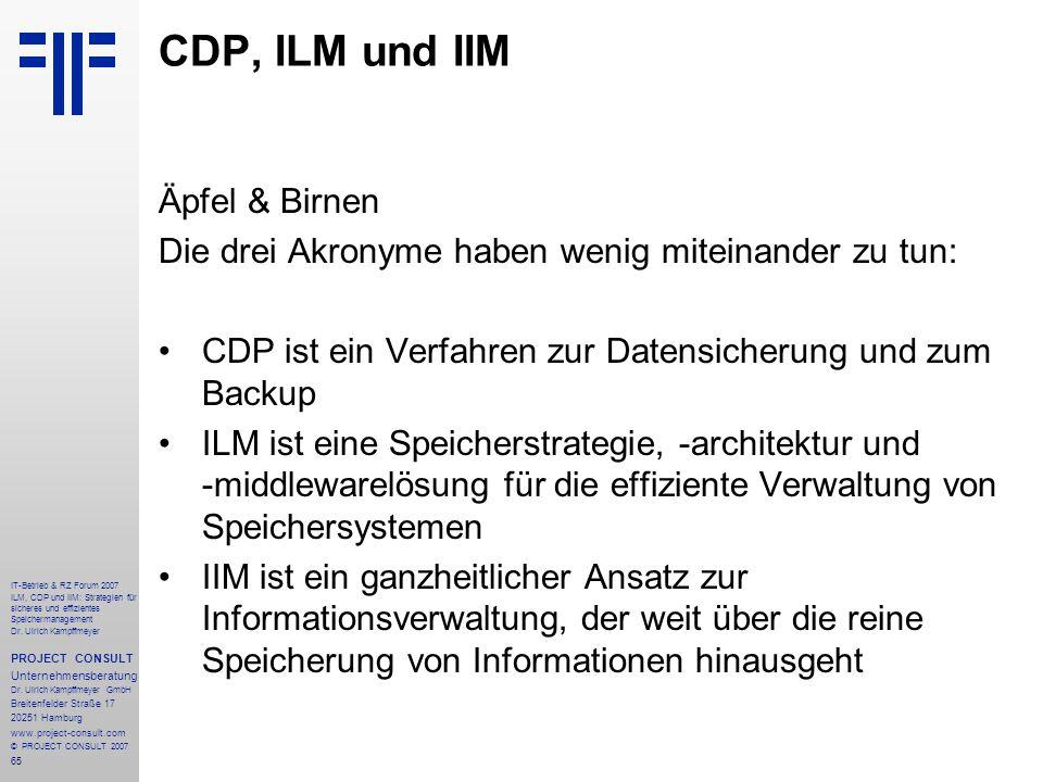 65 IT-Betrieb & RZ Forum 2007 ILM, CDP und IIM: Strategien für sicheres und effizientes Speichermanagement Dr.