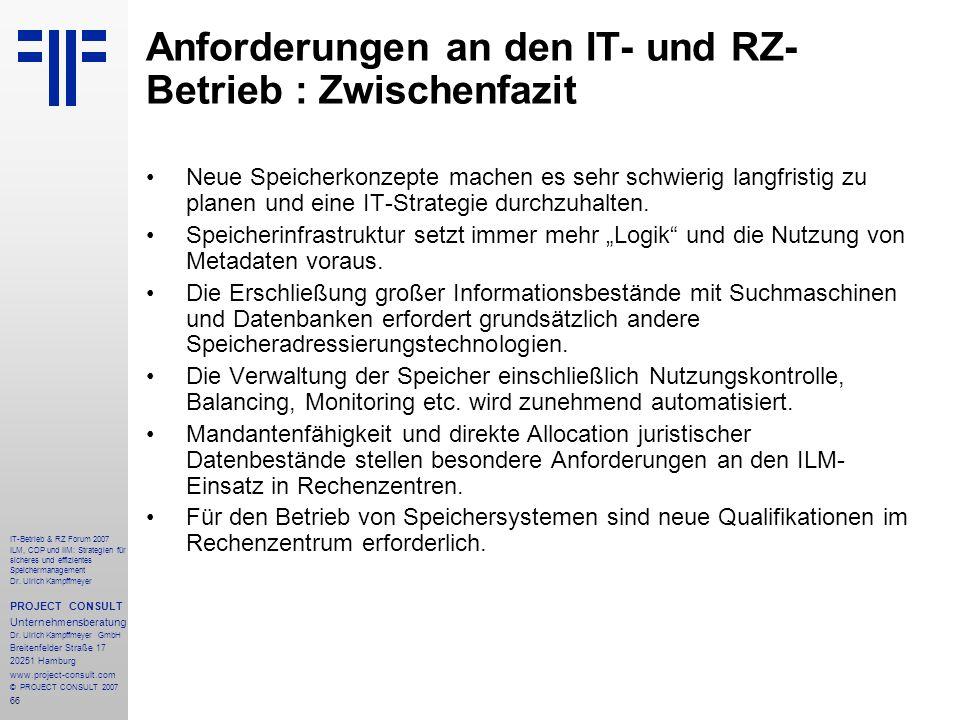 66 IT-Betrieb & RZ Forum 2007 ILM, CDP und IIM: Strategien für sicheres und effizientes Speichermanagement Dr.