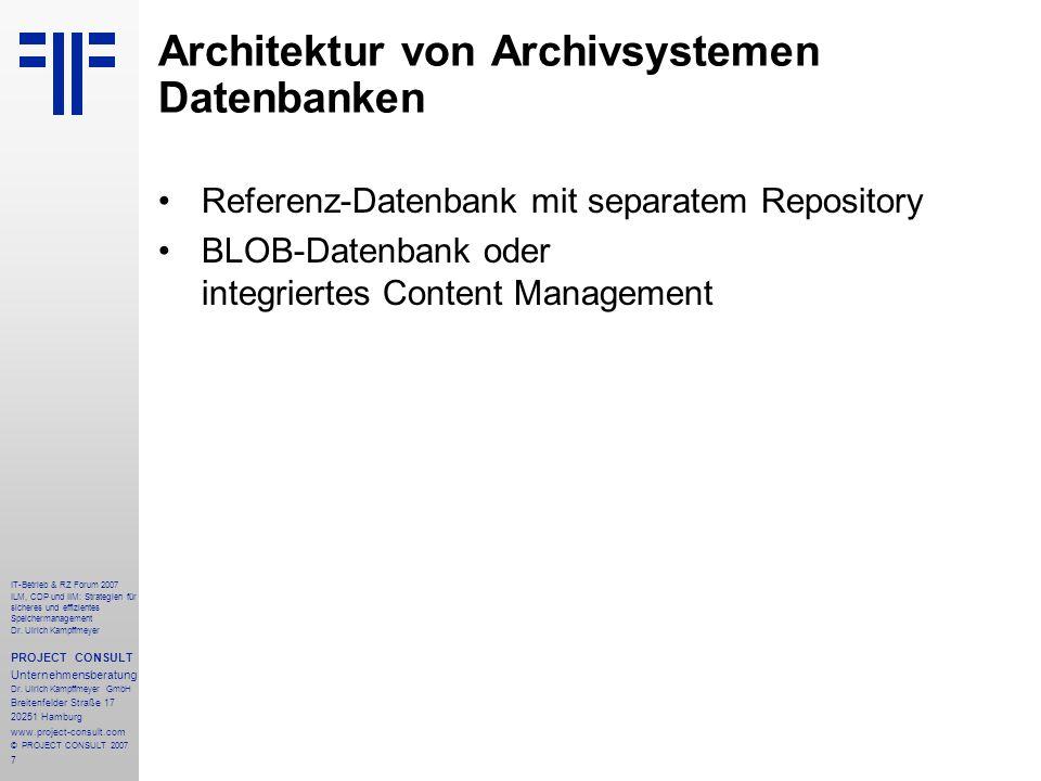 7 IT-Betrieb & RZ Forum 2007 ILM, CDP und IIM: Strategien für sicheres und effizientes Speichermanagement Dr.