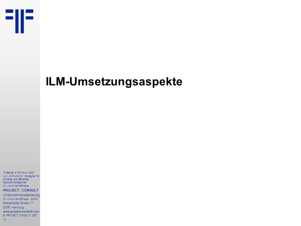 71 IT-Betrieb & RZ Forum 2007 ILM, CDP und IIM: Strategien für sicheres und effizientes Speichermanagement Dr.