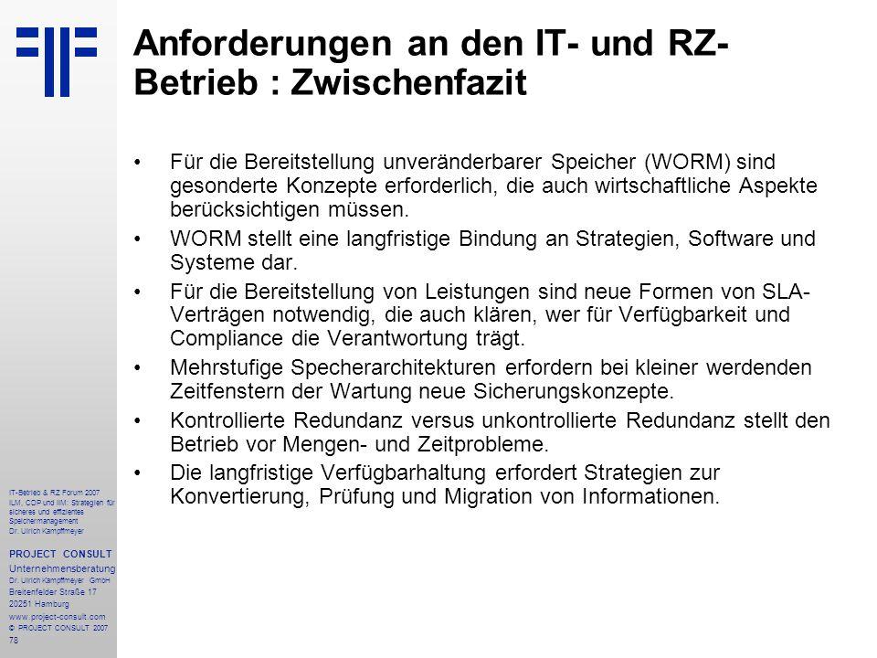 78 IT-Betrieb & RZ Forum 2007 ILM, CDP und IIM: Strategien für sicheres und effizientes Speichermanagement Dr.