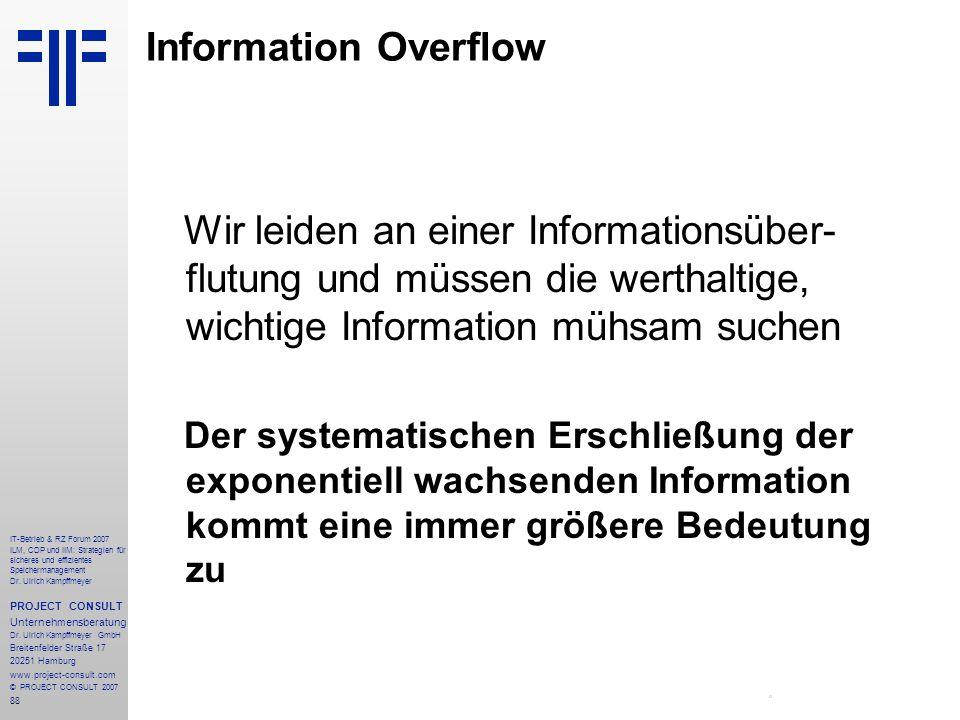 88 IT-Betrieb & RZ Forum 2007 ILM, CDP und IIM: Strategien für sicheres und effizientes Speichermanagement Dr.