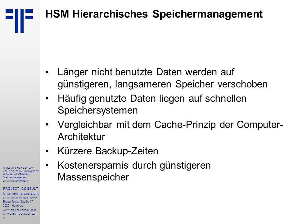 9 IT-Betrieb & RZ Forum 2007 ILM, CDP und IIM: Strategien für sicheres und effizientes Speichermanagement Dr.