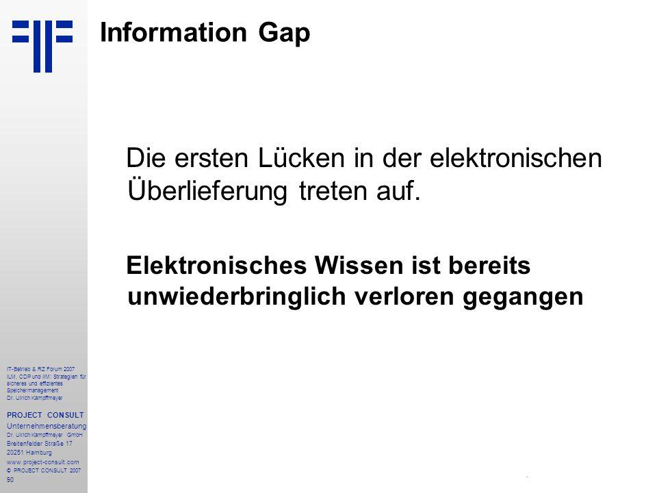 90 IT-Betrieb & RZ Forum 2007 ILM, CDP und IIM: Strategien für sicheres und effizientes Speichermanagement Dr.
