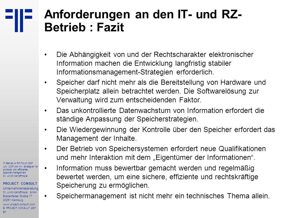 97 IT-Betrieb & RZ Forum 2007 ILM, CDP und IIM: Strategien für sicheres und effizientes Speichermanagement Dr.