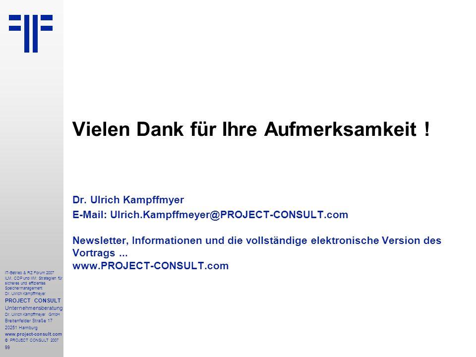 99 IT-Betrieb & RZ Forum 2007 ILM, CDP und IIM: Strategien für sicheres und effizientes Speichermanagement Dr.