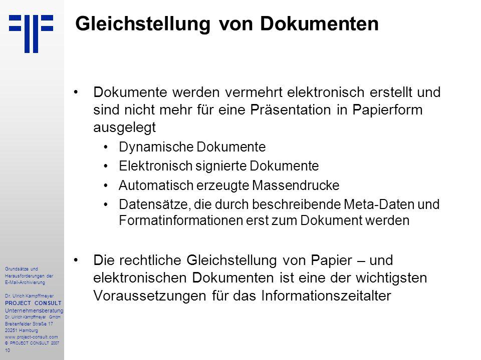 10 Grundsätze und Herausforderungen der E-Mail-Archivierung Dr. Ulrich Kampffmeyer PROJECT CONSULT Unternehmensberatung Dr. Ulrich Kampffmeyer GmbH Br