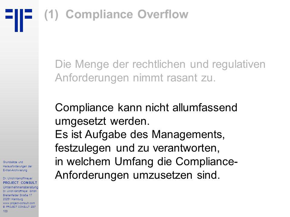 103 Grundsätze und Herausforderungen der E-Mail-Archivierung Dr. Ulrich Kampffmeyer PROJECT CONSULT Unternehmensberatung Dr. Ulrich Kampffmeyer GmbH B