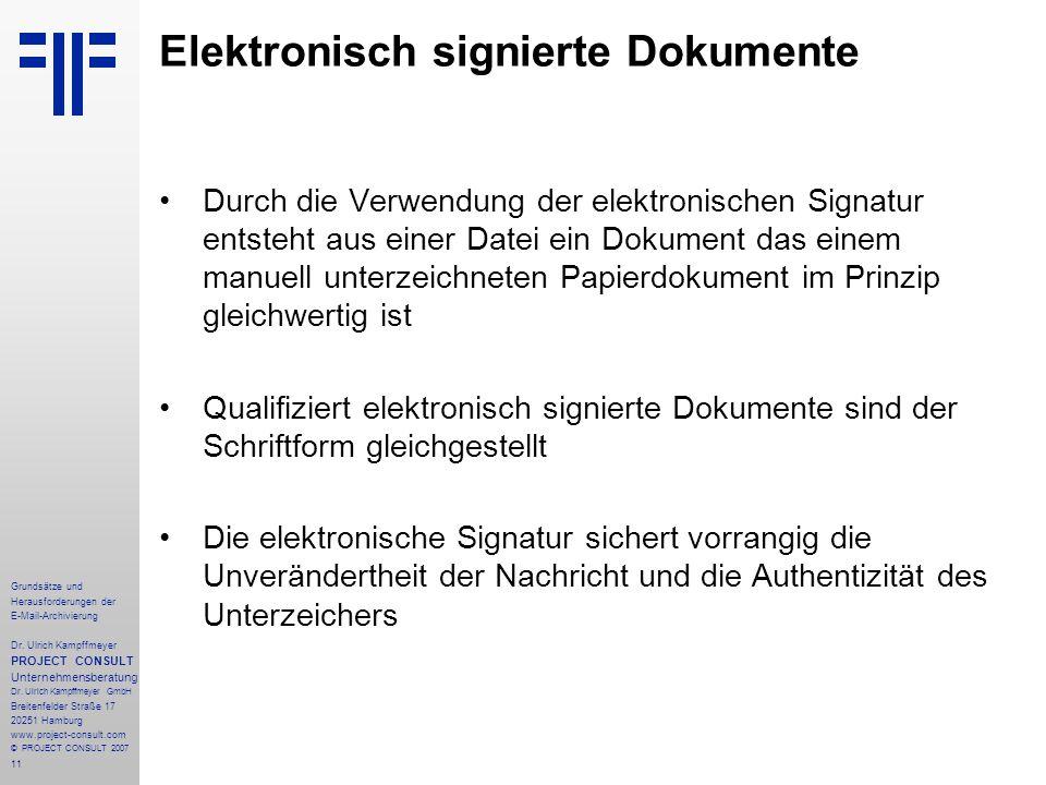 11 Grundsätze und Herausforderungen der E-Mail-Archivierung Dr. Ulrich Kampffmeyer PROJECT CONSULT Unternehmensberatung Dr. Ulrich Kampffmeyer GmbH Br