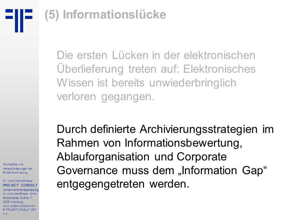 111 Grundsätze und Herausforderungen der E-Mail-Archivierung Dr. Ulrich Kampffmeyer PROJECT CONSULT Unternehmensberatung Dr. Ulrich Kampffmeyer GmbH B