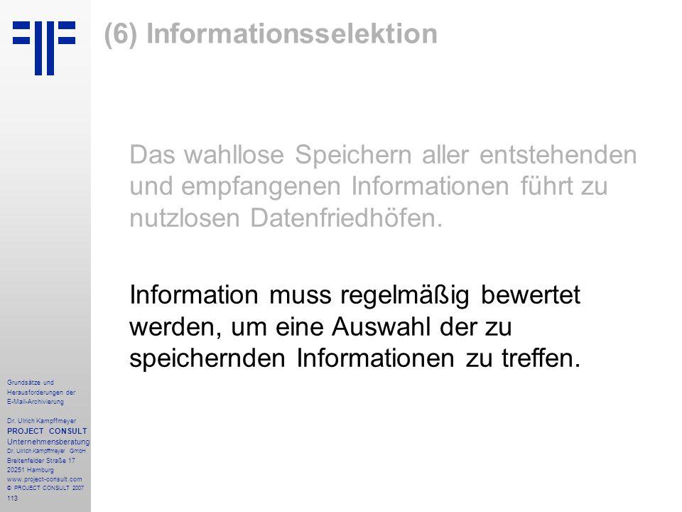 113 Grundsätze und Herausforderungen der E-Mail-Archivierung Dr. Ulrich Kampffmeyer PROJECT CONSULT Unternehmensberatung Dr. Ulrich Kampffmeyer GmbH B