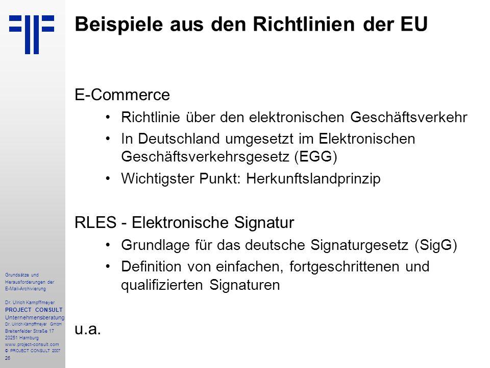 26 Grundsätze und Herausforderungen der E-Mail-Archivierung Dr. Ulrich Kampffmeyer PROJECT CONSULT Unternehmensberatung Dr. Ulrich Kampffmeyer GmbH Br