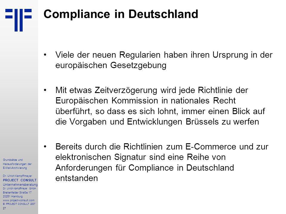 27 Grundsätze und Herausforderungen der E-Mail-Archivierung Dr. Ulrich Kampffmeyer PROJECT CONSULT Unternehmensberatung Dr. Ulrich Kampffmeyer GmbH Br
