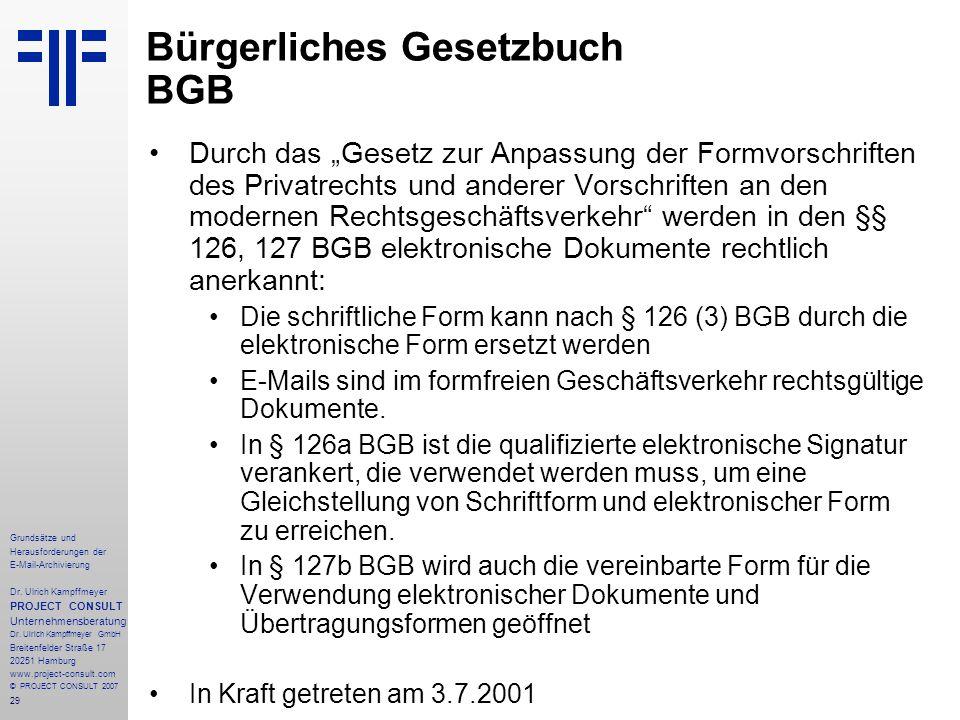29 Grundsätze und Herausforderungen der E-Mail-Archivierung Dr. Ulrich Kampffmeyer PROJECT CONSULT Unternehmensberatung Dr. Ulrich Kampffmeyer GmbH Br