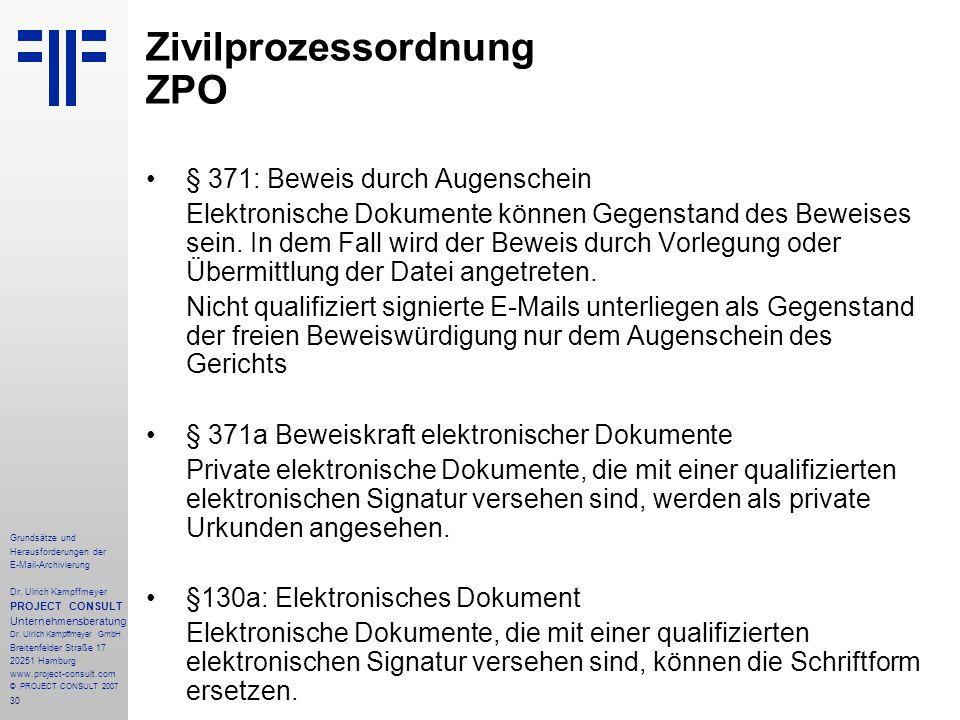 30 Grundsätze und Herausforderungen der E-Mail-Archivierung Dr. Ulrich Kampffmeyer PROJECT CONSULT Unternehmensberatung Dr. Ulrich Kampffmeyer GmbH Br