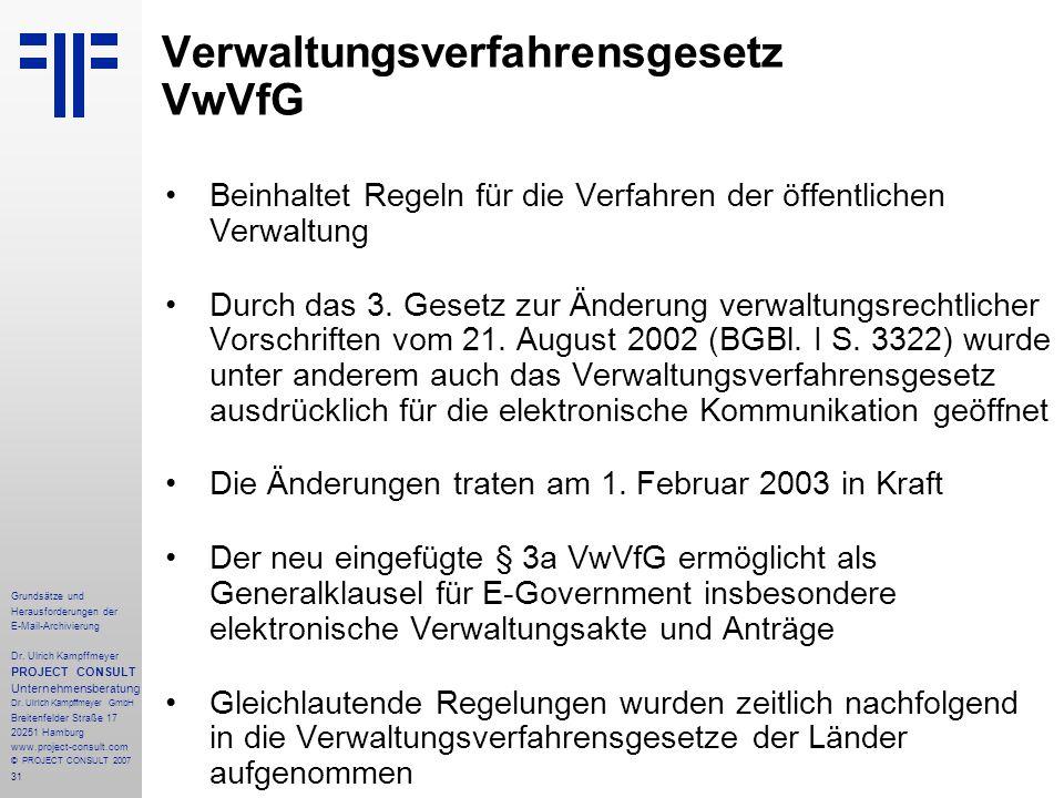 31 Grundsätze und Herausforderungen der E-Mail-Archivierung Dr. Ulrich Kampffmeyer PROJECT CONSULT Unternehmensberatung Dr. Ulrich Kampffmeyer GmbH Br