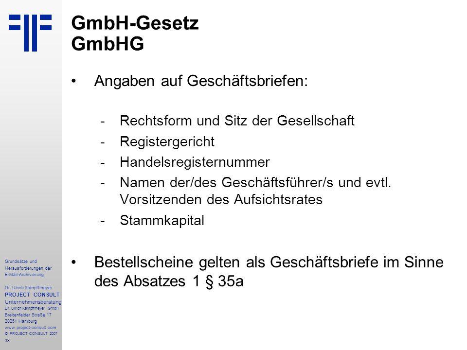 33 Grundsätze und Herausforderungen der E-Mail-Archivierung Dr. Ulrich Kampffmeyer PROJECT CONSULT Unternehmensberatung Dr. Ulrich Kampffmeyer GmbH Br