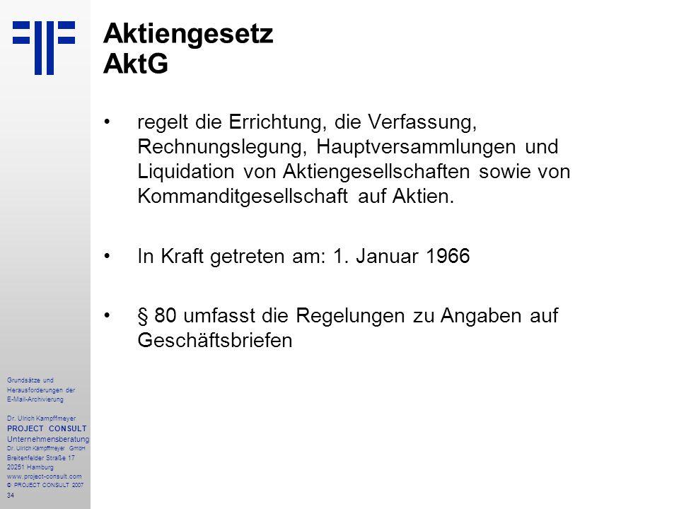 34 Grundsätze und Herausforderungen der E-Mail-Archivierung Dr. Ulrich Kampffmeyer PROJECT CONSULT Unternehmensberatung Dr. Ulrich Kampffmeyer GmbH Br