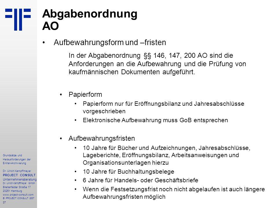 37 Grundsätze und Herausforderungen der E-Mail-Archivierung Dr. Ulrich Kampffmeyer PROJECT CONSULT Unternehmensberatung Dr. Ulrich Kampffmeyer GmbH Br