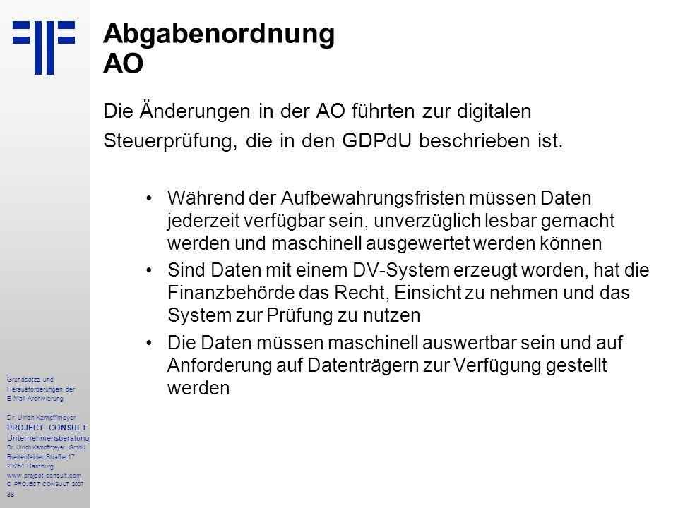 38 Grundsätze und Herausforderungen der E-Mail-Archivierung Dr. Ulrich Kampffmeyer PROJECT CONSULT Unternehmensberatung Dr. Ulrich Kampffmeyer GmbH Br