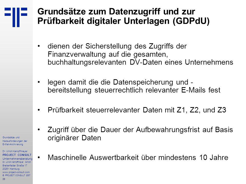 39 Grundsätze und Herausforderungen der E-Mail-Archivierung Dr. Ulrich Kampffmeyer PROJECT CONSULT Unternehmensberatung Dr. Ulrich Kampffmeyer GmbH Br