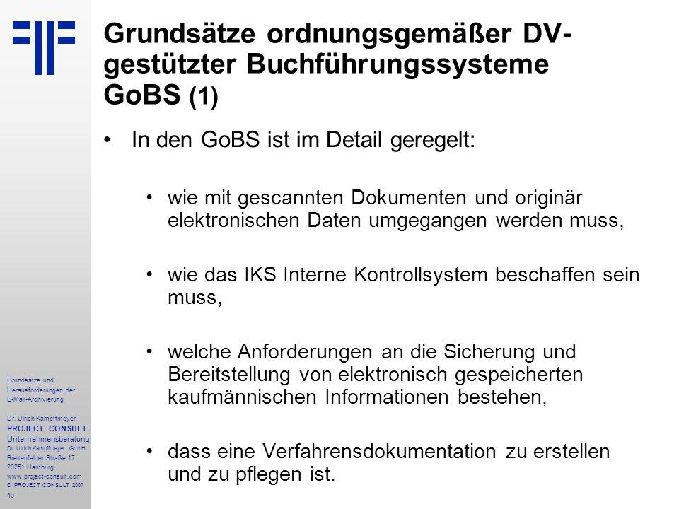40 Grundsätze und Herausforderungen der E-Mail-Archivierung Dr. Ulrich Kampffmeyer PROJECT CONSULT Unternehmensberatung Dr. Ulrich Kampffmeyer GmbH Br