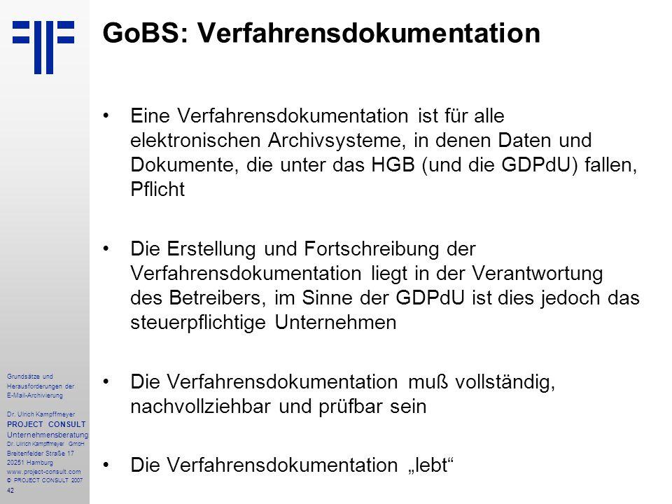 42 Grundsätze und Herausforderungen der E-Mail-Archivierung Dr. Ulrich Kampffmeyer PROJECT CONSULT Unternehmensberatung Dr. Ulrich Kampffmeyer GmbH Br