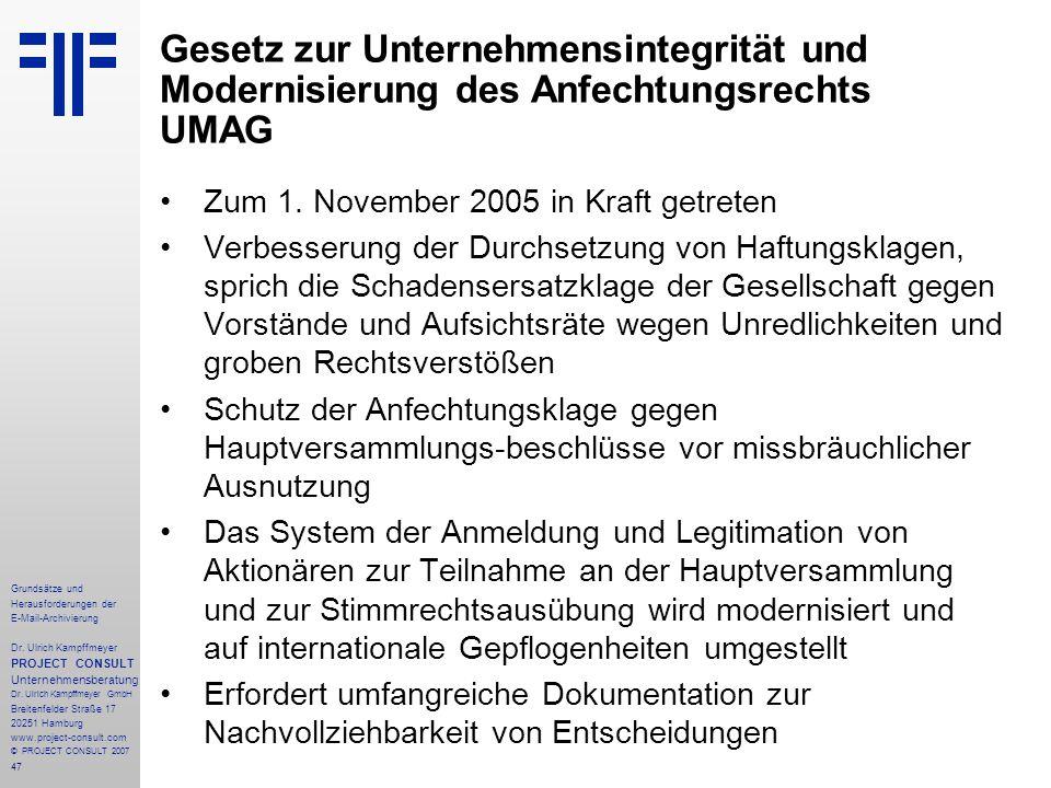 47 Grundsätze und Herausforderungen der E-Mail-Archivierung Dr. Ulrich Kampffmeyer PROJECT CONSULT Unternehmensberatung Dr. Ulrich Kampffmeyer GmbH Br